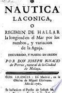Nautica laconica, o Regimen de hallar la longitud en el mar por los rumbos, y variación de la aguja