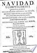Navidad y Corpus Christi, festejados por los mejores Ingenios de Espana, en diez y seis Autos a lo Divino, diez y seis Loas, y diez y seis Entremeses ... recogidos por Isidro de Robles
