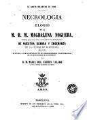 Necrologia ó Elogio de la M.R.M. Magdalena Noguera, priora que fuè del Convento de Religiosas de Nuestra Señora y Enseñanza...