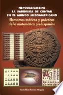 Nepoualtzitzin: La Sabidura De Contar En El Mundo Mesoamericano