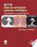 Netter. Atlas de correlación anatomo-radiológica: Anatomía cardiotorácica