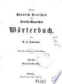 Neues spanisch-deustches und deutsch-spanisches Wörterbuch