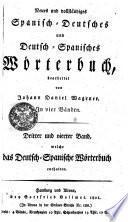 Neues und vollständiges Spanisch-Deutsches und Deutsch-Spanisches Wörterbuch