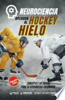 Neurociencia aplicada al hockey hielo