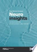 Neuroinsights. La neurociencia, el consumidor y las marcas