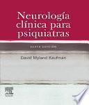 Neurología clínica para psiquiatras