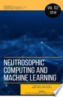 Neutrosophics Computing and Machine Learning