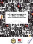 Ni ángeles ni demonios, hombres comunes