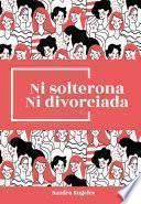 Ni solterona ni divorciada