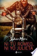Ni tú Romeo, ni yo Julieta