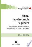 Niñez, adolescencia y género