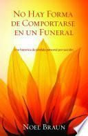 No Hay Forma De Comportarse En Un Funeral