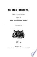 No mas secreto, comedia en un acto y en verso