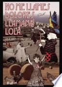 No me llames Dolores, llámame Lola