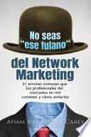 No seas ese fulano del Network Marketing