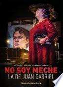 No Soy Meche La De Juan Gabriel