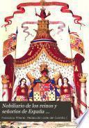 Nobiliario de los reinos y señoríos de España ...