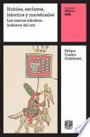 Nobles, esclavos, laboríos y macehuales: Los nuevos súbditos indianos del rey