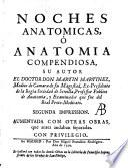 Noches anatomicas, ò Anatomia compendiosa, su autor el doctor don Martin_Martinez, ..