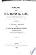 Nociones acerca de la historia del teatro, desde su nacimiento hasta nuestros dias