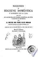 Nociones de higiene doméstica y gobierno de la casa, para uso de las escuelas de primera enseñanza de niñas y colegica de señoritas