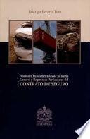Nociones Fundamentales de la Teoría General y Regímenes Particulares del CONTRATO DE SEGURO