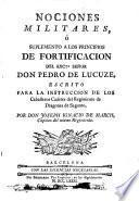 Nociones militares, ó Suplemento a los principios de fortificacion del ... Señor Don Pedro de Lucuze