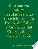 Normativa básica reguladora a las oposiciones a la Escala de Cabos y Guardias del Cuerpo de la Guardia Civil