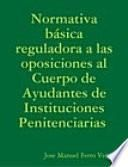 Normativa básica reguladora a las oposiciones al Cuerpo de Ayudantes de Instituciones Penitenciarias