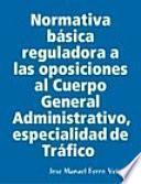 Normativa básica reguladora a las oposiciones al Cuerpo General Administrativo, especialidad de Tráfico