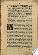 Nos, don Thomás de Lorenzana ... obispo de Gerona ... a todos y cada uno de nuestros subditos, de qualquier estado, grado y dignidad que sean, ... Mucho desvélo necesita un obispo para cumplir con los pesados cargos ...