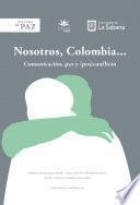 Nosotros, Colombia...
