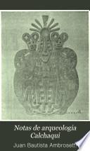 Notas de arqueologia Calchaqui