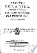 Noticia de la vida, acciones y virtudes del Sumo Pontifice Clemente XIV