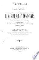 Noticia de la vida y escritos de d. Manuel Milá y Fontanals, que en la s 0 de abril de 1887, dedicada por la Real academia de buenas letras de Barcelo ria