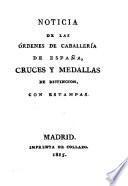 Noticia de las órdenes de caballería de España, cruces y medallas de distincion, con estampas