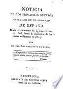 Noticia de los principales sucesos ocurridos en el Gobierno de España de 1808 - 1814