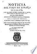 Noticia del viage de España hecho de orden del Rey, y de una nueva historia general de la nacion desde el tiempo mas remoto hasta el año de 1516