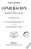 Noticia histórica de la conjuracion del marques del Valle