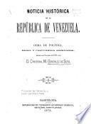 Noticia histórica de la República de Venezuela