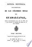 Noticia histórica documentada de las célebres minas de Guadalcanal: Comprende desde el año de 1559 hasta del de 1700