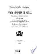 Noticias biográfico-genealógicas de Pedro Menéndez de Avilés, primer adelantado y conquistador de la Florida