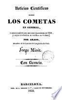 Noticias científicas sobre los cometas en general, y especialmente del que debe reaparecer en 1832