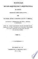 Noticias de los arquitectos y arquitectura de España desde su restauración