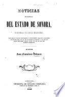 Noticias estadísticas del estado de Sonora, acompañadas de ligeras reflecsiones, etc