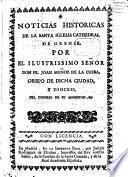 Noticias historicas de la santa iglesia cathedral de Orense