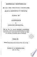 Noticias históricas de las tres provincias vascongadas en que se procura investigar el estado civil antiguo de Alava, Guipuzcoa y Vizcaya y el origen de sus fueros
