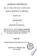 Noticias historicas de las tres provincias vascongadas, en que se procura investigar el estado civil antiguo de Alava, Guipuzeoa y Vizcaya, y el origen de sus fueros