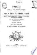 Noticias sobre la vida, escritos y viajes de...Enrique Flórez