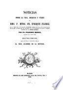 Noticias sobre la vida, escritos y viajes del Fr. Enrique Florez